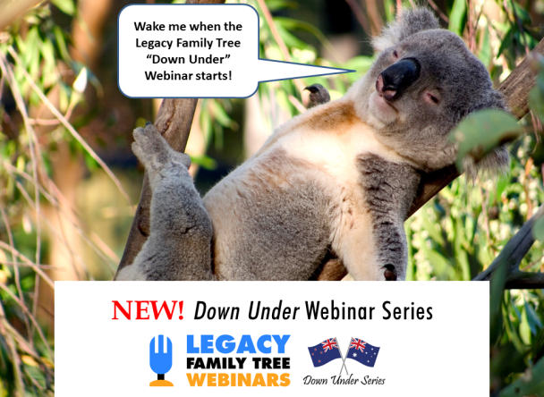 """Legacy Family Tree Webinars, the leading genealogy and DNA education platform, announces its new """"Down Under Series""""for genealogists in Australia and New Zealand!"""