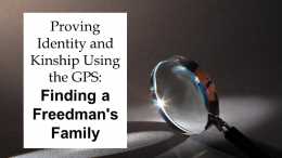 "FREE WEBINAR - Proving Identity and Kinship Using the GPS: Finding a Freedman's Family presented by Nancy A. Peters, CG, CGL, Tuesday, December 18th, 7:00 pm - ""Facing identity and kinship problems? Confused by multiple, same-named men? Learn how applying the Genealogical Proof Standard resolved similar challenges in the search for a freedman's family. A case example traces a South Carolina family of color, differentiates multiple men of similar profiles who lived in the same time and place, resolves conflicting evidence, identifies a freedman's last slave owner, and ultimately finds his enslaved birth family. The methodology and record types apply to reconstructing all families."""