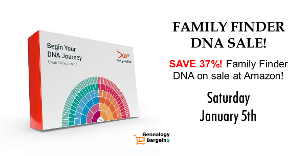Save 37% on Family Finder DNA via Amazon - just $49.99 USD! See all the deals at Genealogy Bargains for Saturday, January 5th, 2019