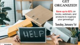 New year and time to FINALLY get your genealogy organized! See all the deals at Genealogy Bargains for Tuesday, January 1st, 2019