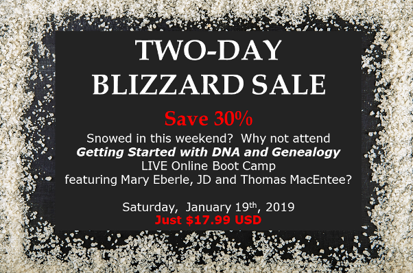 Save 30% on Getting Started with DNA and Genealogy Boot Camp! Register BEFORE Friday, January 18th for this ONLINE event on Saturday, January 19th with DNA expert Mary Eberle and moderated by Thomas MacEntee and save $8 USD! Regularly $25.99 USD, now just $17.99 USD!