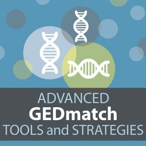 Advanced GEDmatch Tools and Strategies: GEDmatch is a third-party tool that can bring together the DNA results of testers from several different companies. While the majority of the tools and matching are free, there are advanced tools that also help users increase the efficiency of their research. Learn how to take advantage of those tools in this 50-minute video presentation. $39.99 Value