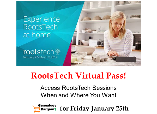 TONS of bargains on DNA, genealogy and family history including the new RootsTech Virtual Pass! All the best deals at Genealogy Bargains for Friday, January 25th, 2019