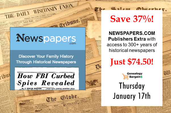 Save 37% on Newspapers.com Publishers's Extra - just $74.50! More deals at Genealogy Bargains for Thursday, January 17th, 2019