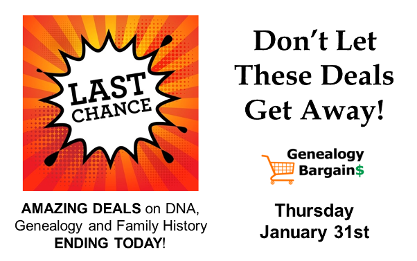 LAST CHANCE SALE! Huge savings on DNA, genealogy and family history END TODAY! Get the latest Genealogy Bargains for Thursday, January 31st, 2019