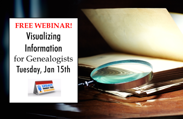 Legacy Family Tree Webinars: FREE WEBINAR Visualizing Information for Genealogists