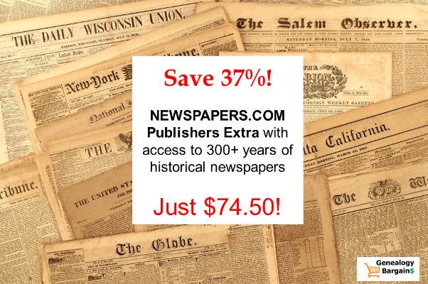 Save 37% and get access to over 300+ years and 588 million pages of historical newspapers for genealogy research at Newspapers.com