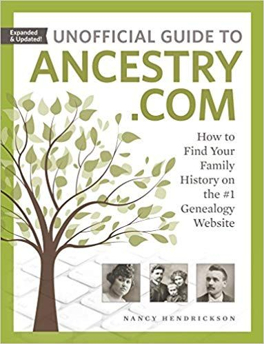 Amazon: Save 89% on Unofficial Guide to Ancestry.com by Nancy Hendrickson! Regularly $26.99 for the print version, e-book version just $2.99!