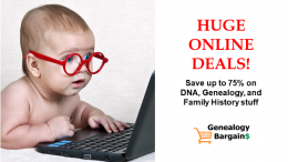 Save up to 75% on DNA, Genealogy and Family History stuff PLUS FREE WEBINARS! Get the latest Genealogy Bargains for Monday, February 11th, 2019