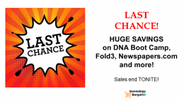 LAST CHANCE to get HUGE SAVINGS on DNA webinars, photo organizing tools, & more! The latest deals at Genealogy Bargains for Thursday, February 28th, 2019!