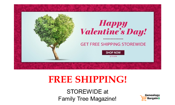 RED HOT Valentine's Day Sales including FREE SHIPPING at Family Tree Magazine! Get the latest Genealogy Bargains for Wednesday, February 13th, 2019