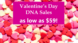AncestryDNA, Family Tree DNA and MyHeritage DNA are all holding Valentine's Day sales with prices as low as $59! Get the scoop at DNA Bargains!