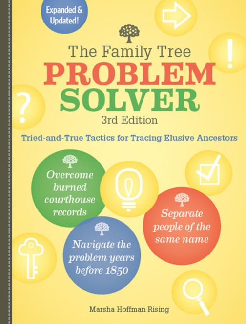 "Family Tree Magazine: New Edition! The Family Tree Problem Solver: Tried-and-True Tactics for Tracing Elusive Ancestors by Marsha Hoffman Rising available for pre-order! ""Has your family history research hit a brick wall? This revised edition of The Family Tree Problem Solver includes new guides to record hints from genealogy websites and DNA results from companies like AncestryDNA. Plus, you'll find a glossary of genealogy terms and case studies that put the book's advice into action."""