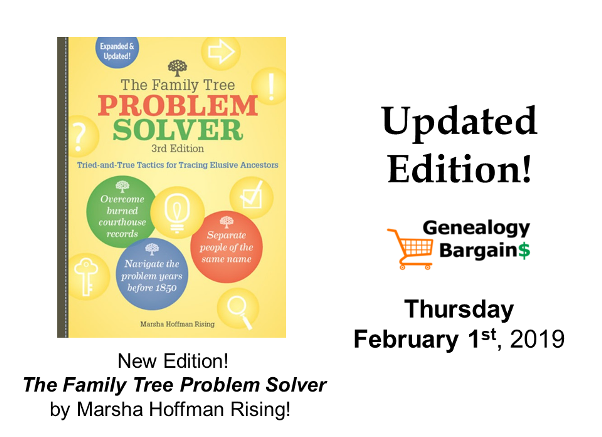 New edition of The Family Tree Problem Solver by Marsha Hoffman Rising! Get the latest Genealogy Bargains for Friday, February 1st, 2019