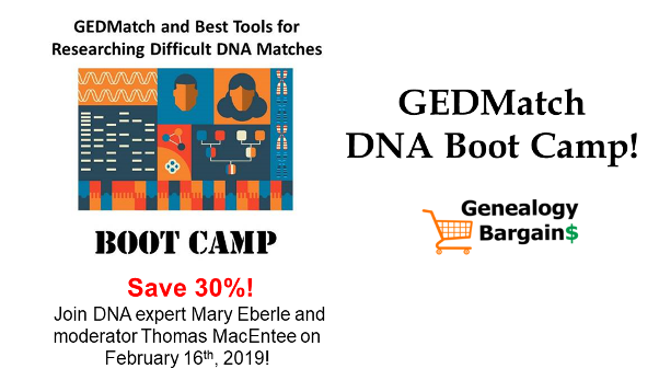 Save 30% on GEDMatch and Best Tools for Researching Difficult DNA Matches Boot Camp! Get the latest Genealogy Bargains for Saturday, February 2nd, 2019