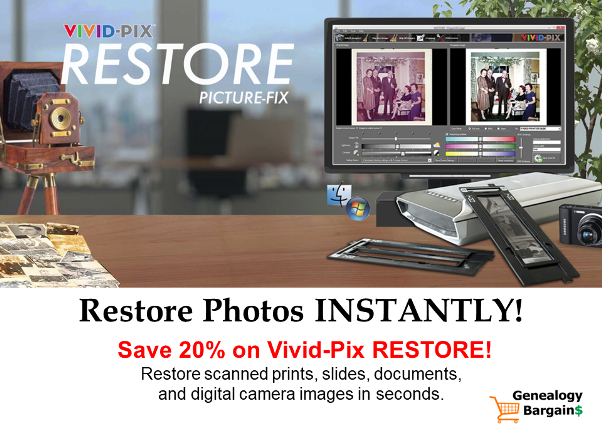 Save 20% on Vivid-pix RESTORE! Check out all the Genealogy Bargains for Friday, March 29th, 2019!