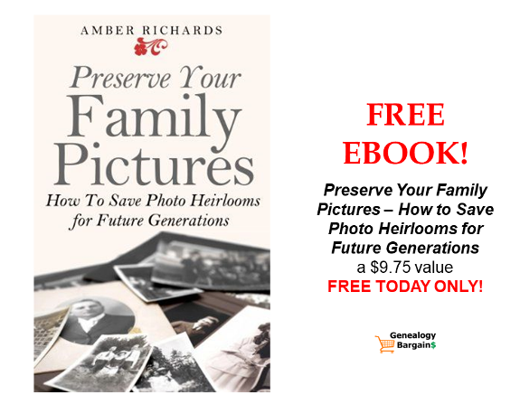 TODAY ONLY! FREE EBOOK Preserve Your Family Pictures, a $9.75 value! Genealogy Bargains for Tuesday, March 24th, 2020