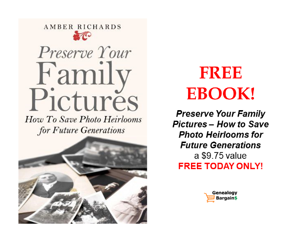 Is one of your genealogy projects to preserve your old family photos? Get this FREE EBOOK Preserve Your Family Pictures - a $9.75 value free TODAY ONLY!