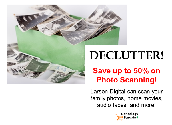 Declutter! Scan & organize your family photos - save 50% and more on photo scanning! Get the latest Genealogy Bargains for Thursday, February 7th, 2019