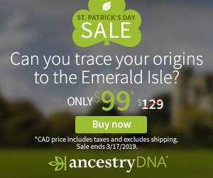 AncestryDNA Canada: Save on AncestryDNA - just $99 CAD during AncestryDNA St. Patrick's Day Sale - now through Sunday, March 17th
