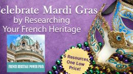 Happy Mardi Gras! Save 75% on French Heritage Power Pack at Family Tree Magazine! Get the latest deals at Genealogy Bargains for Tuesday, March 5th, 2019!