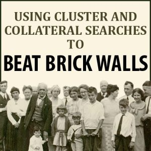 Using Cluster and Collateral Searches to Beat Brick Walls: Researching indirect relations and others in your ancestors' network can pay off in ways you might not imagine. This one-hour webinar will show you how to defy those dead ends with cluster and collateral search strategies.