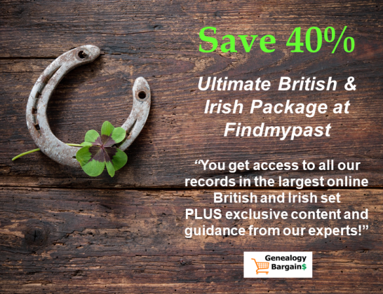 Save 40% on the Ultimate British & Irish membership at Findmypast now through March 30th - get the deal at Genealogy Bargains!