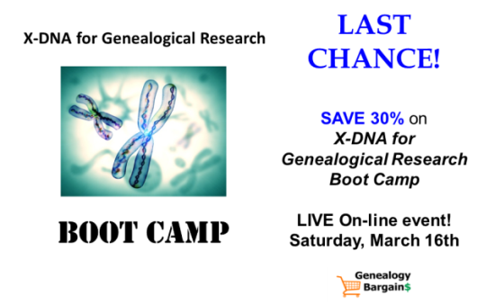 LAST CHANCE to Save 30% on X-DNA Boot Camp! St. Patrick's Day Sales on DNA! See all the Genealogy Bargains for Monday, March 11th, 2019!