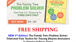 FREE SHIPPING on the NEW EDITION of The Family Tree Problem Solver! See all the latest deals at Genealogy Bargains for Monday, March 4th, 2019!