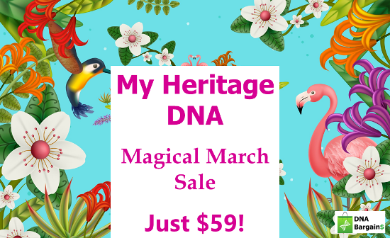 Special Magical March Sale at MyHeritage DNA - get the same type of autosomal DNA test as AncestryDNA for just $59 via DNA Bargains