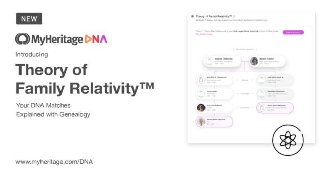 "Legacy Family Tree Webinars: Suggested Relationship Paths: An Inside Look at the Theory of Family Relativity™ presented MyHeritage Webinars, Ran Snir, Tuesday, March 12th, 2:00 pm Eastern / 1:00 pm Central / 12:00 pm Mountain / 11:00 am Pacific - ""Meet a new and exciting MyHeritage DNA feature: The Theory of Family Relativity™. This revolutionary technology saves you dozens of hours of research by synthesizing billions of data points to craft multiple theories about how you and your DNA Matches might be related."""
