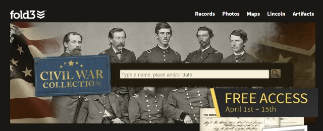 "FREE ACCESS to Civil War Collection at Fold3! ""To commemorate the beginning of the Civil War in 1861, Fold3 is providing free access (with registration) to our Civil War Collection from April 1–15. This collection currently has 50 titles, with more than 91 million records, so if you're looking for information on the Civil War veterans in your family tree—or doing other Civil War-era research—now is the perfect time to explore these records on Fold3."" Free access period good through April 15th."