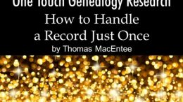 FREE WEBINAR RECORDING One Touch Genealogy Research: How to Handle a Record Just Once presented by Thomas MacEntee, at Legacy Family Tree Webinars