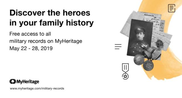 MyHeritage: FREE ACCESS to ALL MILITARY RECORDS at MyHeritage! MyHeritage is offering free access to all of its military records in SuperSearch™, over 47 million records. The collections can be searched for FREE from May 22–28, 2019.