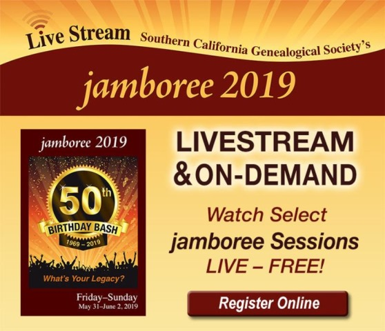 Southern California Genealogical Society Jamboree: FREE LIVE STREAMING of select lectures for the upcoming 50th Annual SCGS Jamboree in Burbank, California, Saturday, June 1st and Sunday, June 2nd, 2019. Includes lectures by Paula Stuart-Warren, Lisa Alzo, Peggy Clemens Lauritzen, Thomas MacEntee, Josh Taylor and more!