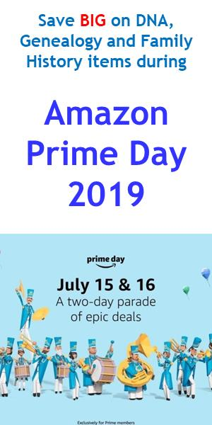 UNBELIEVABLE Savings on DNA test kits, genealogy and family history items during Amazon Prime Day Sale 2019