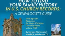 How to Find Your Family History in U.S. Church Records: A Genealogist's Guide: With Specific Resources for Major Christian Denominations before 1900 by by Harold A. Henderson CG and Sunny Jane Morton