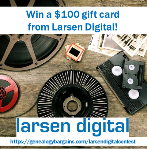 Enter the Larsen Digital Gift Card Contest at Genealogy Bargains this week and you could win a $100 gift card to Larsen Digital and finally get those slides and movies digitized! We'll select one winner on Saturday, September 21st, 2019 and announce the winner over at our Facebook page.