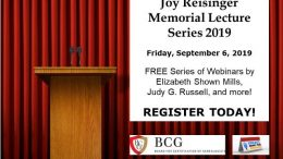 Joy Reisinger Memorial Lecture Series - FREE series of 6 webinars presented by Board for Certification of Genealogists and Legacy Family Tree Webinars on Friday, September 6, 2019