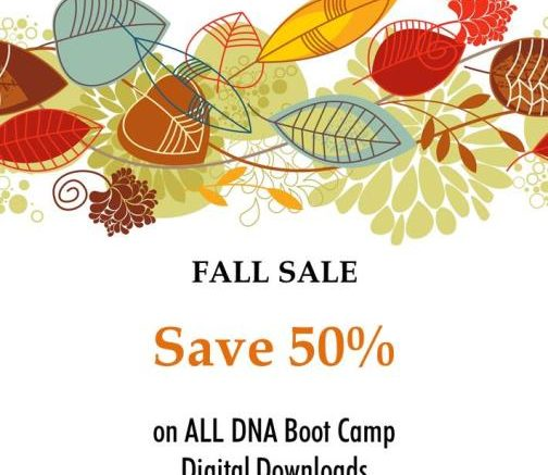 Save 50% on ALL DNA Boot Camp digital downloads during our Fall DNA Boot Camp Sale now through October 31st! Use promo code FALL50 at checkout to save!