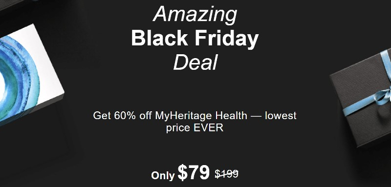 "Save 60% on MyHeritage DNA Health + Ancestry DNA test kit during the MyHeritage Black Friday Sale! ""MyHeritage DNA Health+Ancestry gives you all the features of a MyHeritage DNA Ancestry-Only test, and adds a whole new dimension with insights into your genetic risk for developing certain conditions. Explore your ethnic origins, find new relatives, and gain valuable health insights to empower you and your family. MyHeritage DNA is proud to be enhancing the lives of people around the world.""  Regularly $199, now just $79! BONUS! Purchase 2 or more MyHeritage DNA test kits and standard shipping is FREE! Sale valid through Monday, December 2nd."