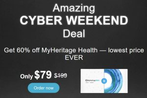 "MyHeritage DNA: Save 60% on MyHeritage DNA Health + Ancestry DNA test kit during the MyHeritage Cyber Weekend Sale! ""MyHeritage DNA Health+Ancestry gives you all the features of a MyHeritage DNA Ancestry-Only test, and adds a whole new dimension with insights into your genetic risk for developing certain conditions. Explore your ethnic origins, find new relatives, and gain valuable health insights to empower you and your family. MyHeritage DNA is proud to be enhancing the lives of people around the world.""  Regularly $199, now just $79! BONUS! Purchase 2 or more MyHeritage DNA test kits and standard shipping is FREE! Sale valid through Sunday, December 1st."