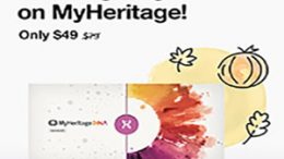 Huge savings during the MyHeritage DNA Early Thanksgiving DNA Sale! Get the MyHeritage DNA Ancestry-Only test kit for just $49! This is the same autosomal DNA test kit as AncestryDNA and other major DNA vendors!  BONUS! Purchase 2 or more MyHeritage DNA test kits and standard shipping is FREE! Sale expires Monday, November 18th.