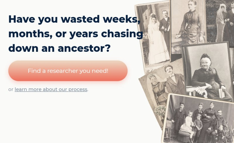 Let's face it, researching your family can be all-consuming, especially when dealing with records that are not indexed, or historic documents that are written in a foreign language or old script. Professional genealogists, who specialize in a specific subject or geographic location, are well acquainted with a wide variety of sources that a less experienced genealogist may overlook. Most of my followers know I'm a busy guy . . . dealing with 300 emails a day, teaching webinars online, traveling over 50k miles a year teaching at conferences, etc. And I never seem to have enough time!