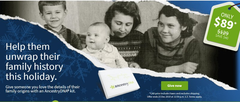 AncestryDNA Canada Gifting Sale - Regularly $129 CAD, now just $89 CAD! PLUS Save 20% on Ancestry Gift Subscriptions