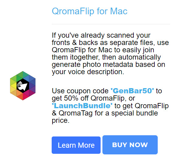 If you've already scanned your fronts & backs as separate files, use QromaFlip for Mac to easily join them together, then automatically generate photo metadata based on your voice description. Use coupon code GenBar50 to get 50% off QromaFlip, or LaunchBundle to get QromaFlip & QromaTag for a special bundle price!
