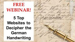 Register for the FREE WEBINAR 5 Top Websites to Decipher the German Handwriting on Tuesday, March 31st, 2020 with German translation expert Katherine Schober!