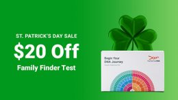 "Save $20 on Family Finder DNA test kit during the FamilyTreeDNA St. Patrick's Day Sale! ""Family Finder provides powerful interactive tools to help find your DNA matches, trace your lineage through time and determine family connections."" Regularly $79, now just $59!"