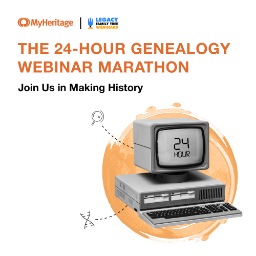 MyHeritage and Legacy Family Tree Webinars announce 24-Hour Genealogy Webinar Marathon March 12-14, 2020 - ALL FREE! Register today!