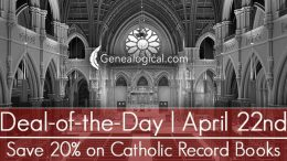 """Save 20% on CATHOLIC RECORDS books at Genealogical Publishing Company! """"Catholic records of birth, marriage, death, and communion are kept by local parishes. For the most part these records have not found their way into publication. In a few cases, however, perhaps because the parish is now defunct or because a group of secular records can be inferred to be Catholic, compilers have been able to prepare transcriptions of these valuable vital records. If you are looking for a Catholic forbear, this could be your lucky day. Over the years we have published more than a dozen books devoted to Catholic records or Catholic genealogy in general. And for today only, you can save 20% off one or more of those books. Click HERE to learn if we've published the Catholic records you are looking for—at bargain prices!"""" Remember, sale prices expire TONIGHT at 11:59 PM EDT, Wednesday, April 22nd, 2020! FREE SHIPPING on orders over $50!"""